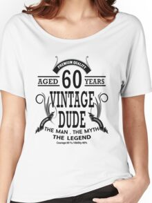 Vintage Dud Aged 60 Years Women's Relaxed Fit T-Shirt