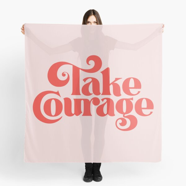 Take Courage Scarf