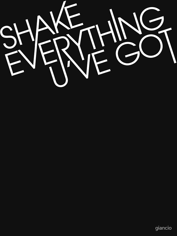 shake_everything_u_ve_got by giancio