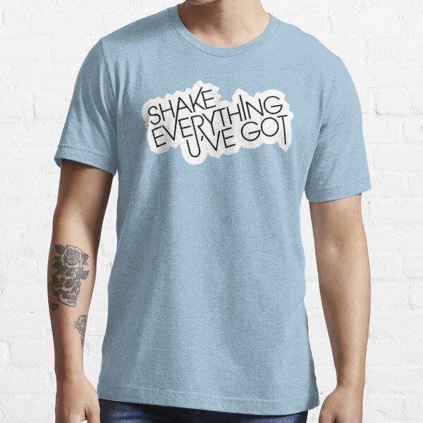 shake_everything_u_ve_got_V_2 Essential T-Shirt