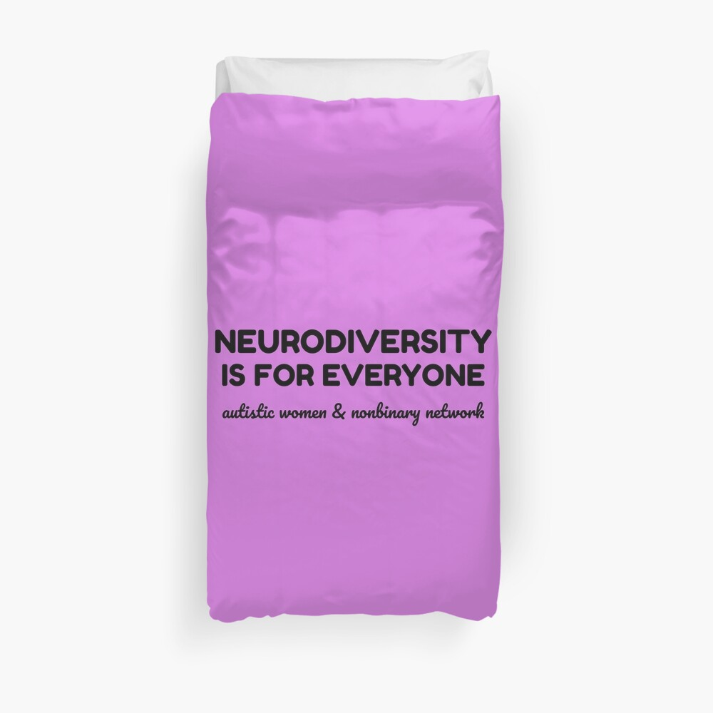 Neurodiversity is for Everyone Duvet Cover