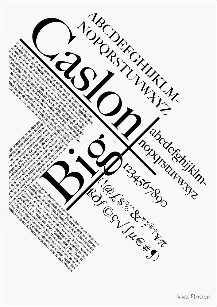 Big Caslon by Max Brown