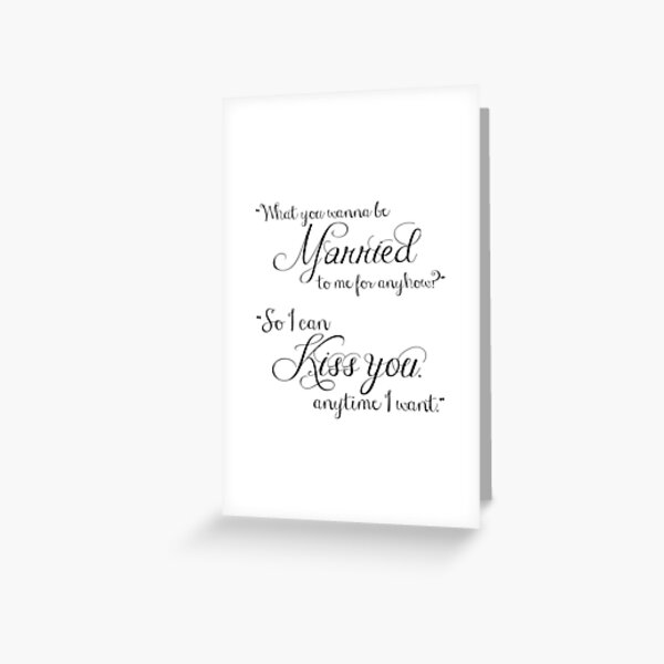 What You Wanna Be Married to Me for Anyhow? v1 Greeting Card