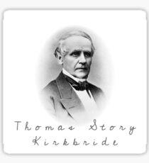 Thomas Story Kirkbride Sticker