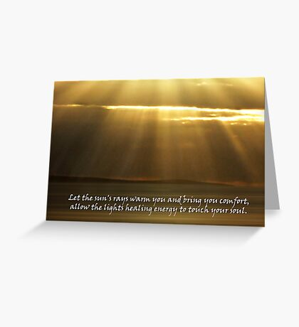 Recieve warmth and vitality from the suns rays Greeting Card