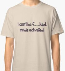 mode activated... Classic T-Shirt