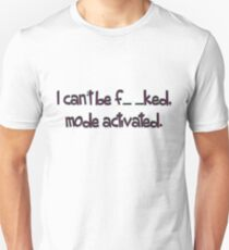 mode activated... T-Shirt