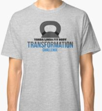 Yorba Linda (Fall) Fit Body Transformation Challenge Classic T-Shirt