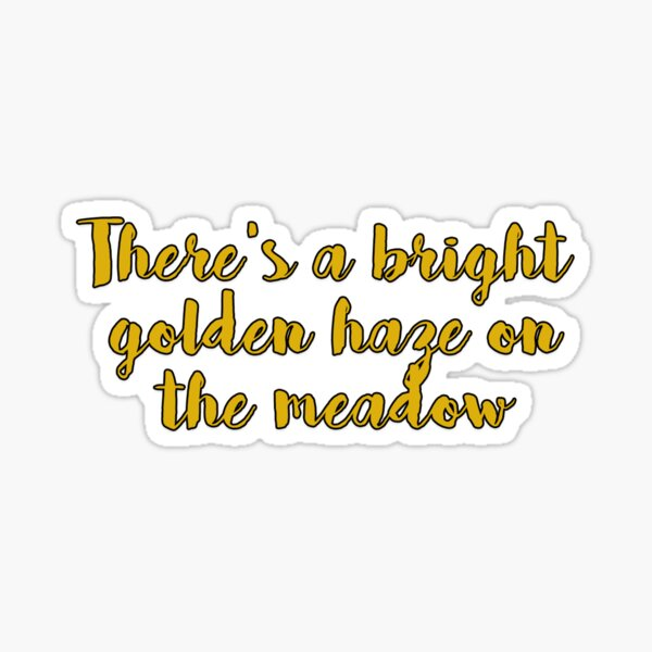 There's a bright golden haze on the meadow Sticker