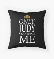 Only Judy can Judge Me (White Text) Throw Pillow
