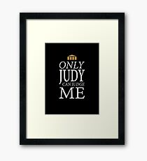Only Judy can Judge Me (White Text) Framed Print