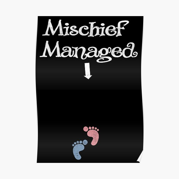 Mischief Managed Maternity Poster