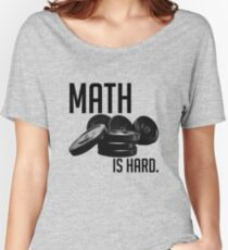 Math is Hard Women's Relaxed Fit T-Shirt