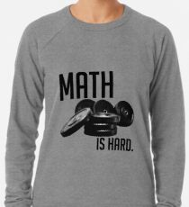 Math is Hard Lightweight Sweatshirt