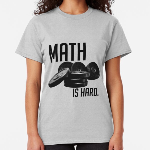 Math is Hard Classic T-Shirt