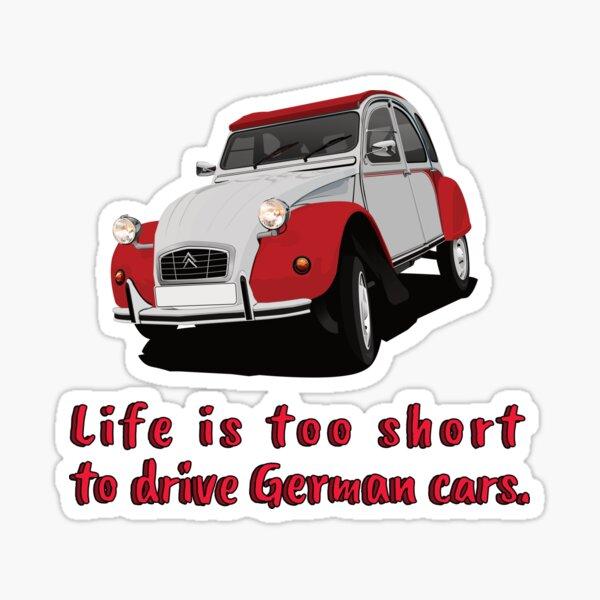 La vie est trop courte pour conduire des voitures allemandes - Citroen 2CV - deux couleurs Sticker