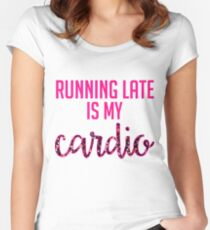 Running Late is My Cardio Women's Fitted Scoop T-Shirt