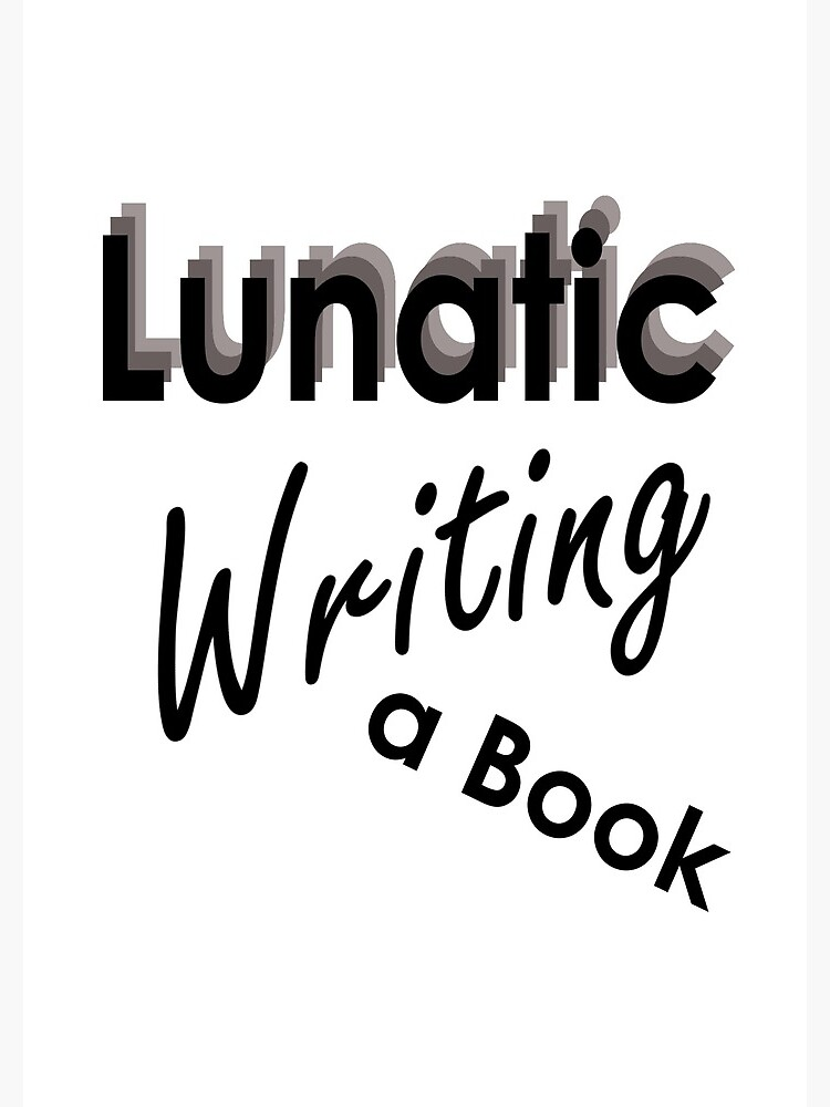 Lunatic Writing A Book - Notebook by embourne