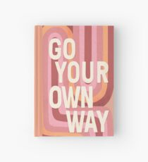 Go your own way Hardcover Journal