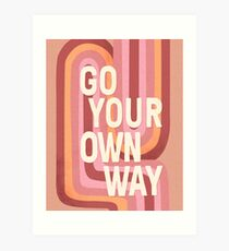 Go your own way Art Print