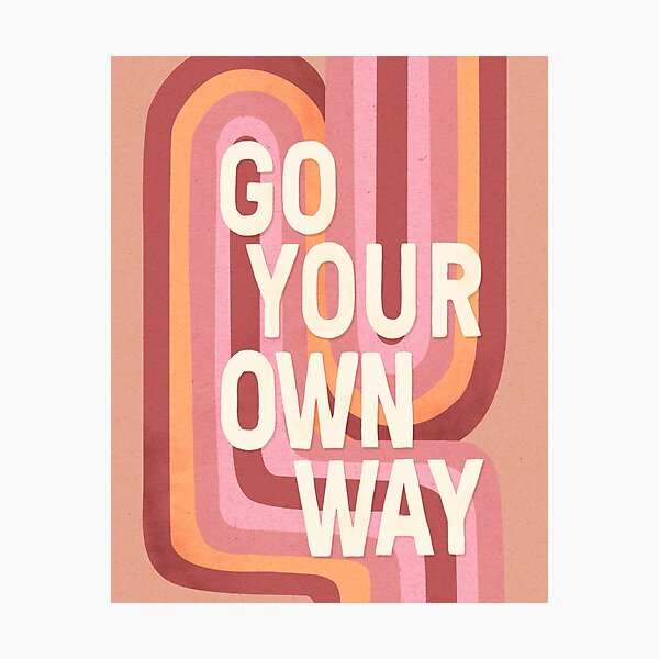 Go your own way Photographic Print
