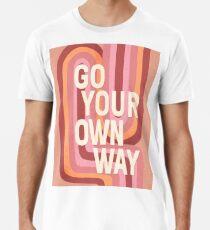 Go your own way Premium T-Shirt