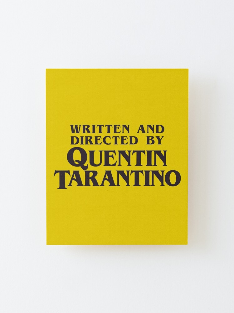 Alternate view of Written and Directed by Quentin Tarantino Mounted Print