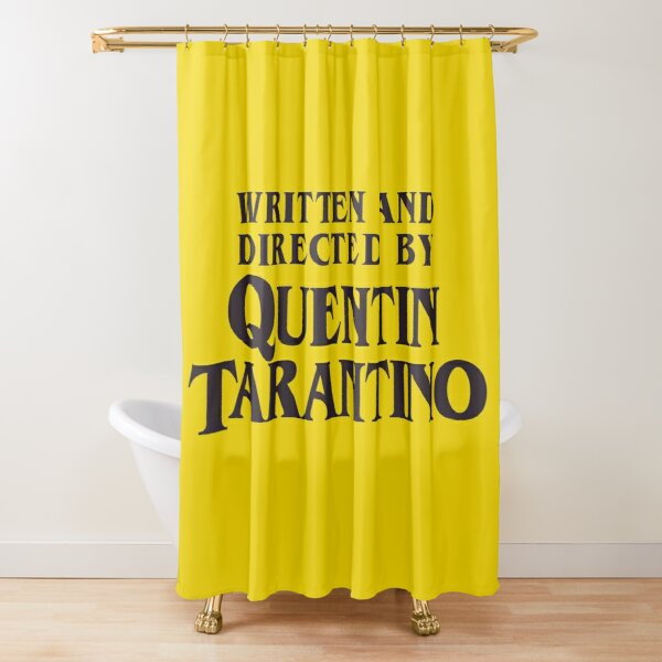 Written and Directed by Quentin Tarantino Shower Curtain