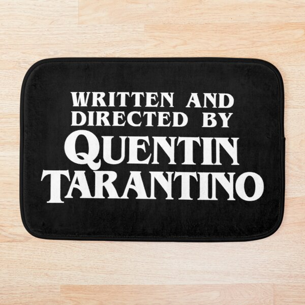 Written and Directed by Quentin Tarantino Bath Mat