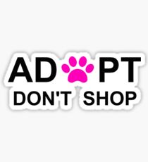 Adopt. Don't Shop.  Sticker