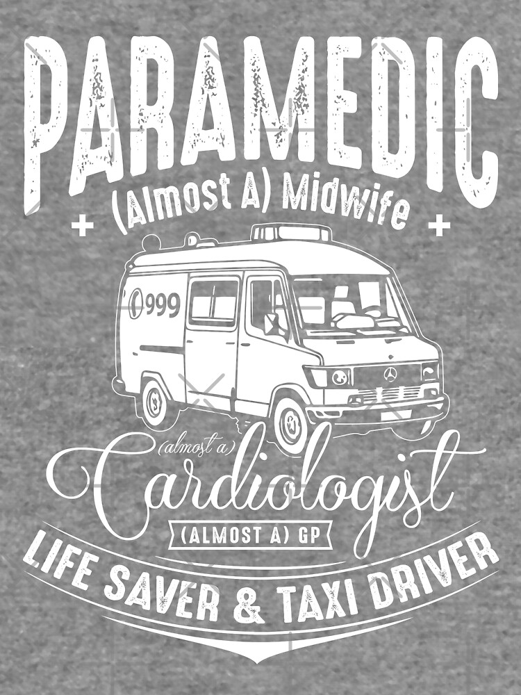 Paramedic - Life Saver and Taxi Driver by snibbo71
