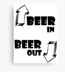 Beer In, Beer Out Canvas Print