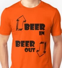 Beer In, Beer Out Unisex T-Shirt