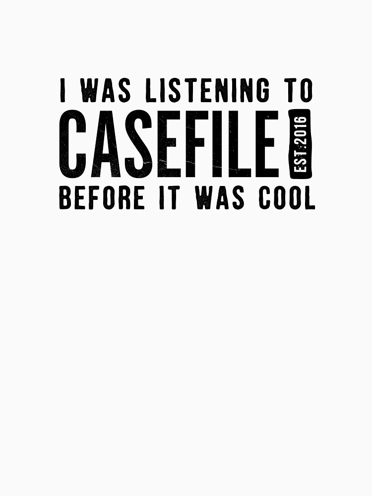 I Was Listening to Casefile Before it Was Cool (Dark) by casefile2016