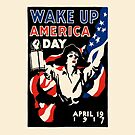 Wake up America Day. April 19, 1917. by Sabay