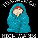 Cute Teacher Of Nightmares Halloween Gift von mjacobp