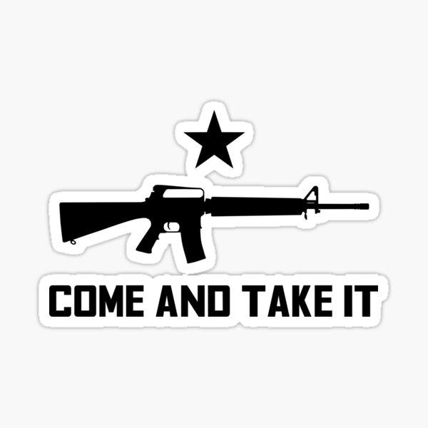 Come and Take it AR Sticker