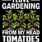 Cool Vegetable Gardening Tomatoes Gardener Gift von mjacobp