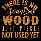 Awesome Scrap Wood Quote - Woodworking Enthusiast von mjacobp