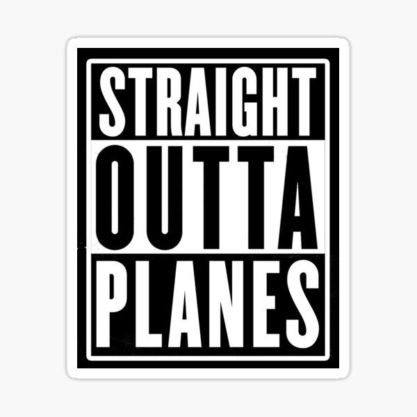 Skydive Straight Outta Planes Sticker