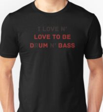 I love drum n bass dumbass #dnb black T-Shirt