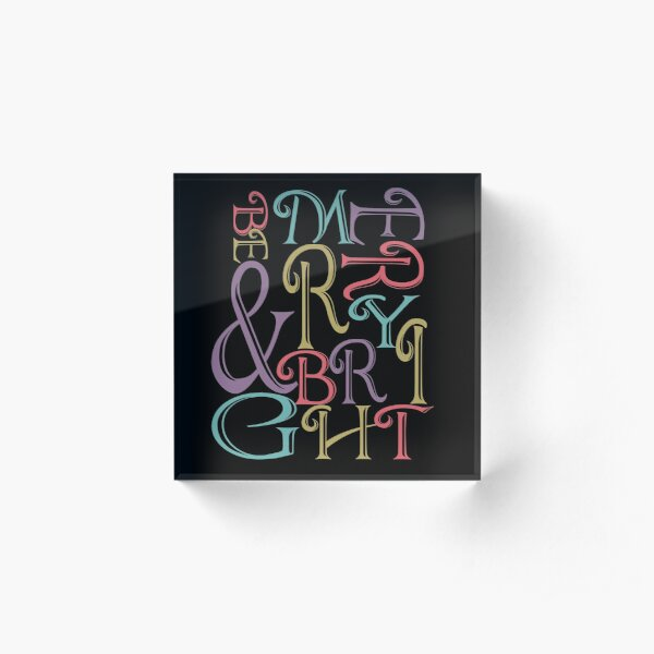 Be Merry and Bright Typography  Acrylic Block