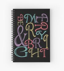 Be Merry and Bright Typography  Spiral Notebook