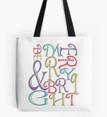 Be Merry and Bright Typography  Tote Bag
