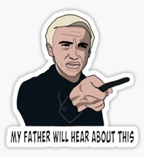 My father will hear about this Sticker