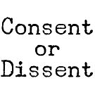 Consent or Dissent Type by Kaylee Nichole Lopez