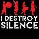 I Destroy Silence Drum Set Player Funny Drummer von mjacobp