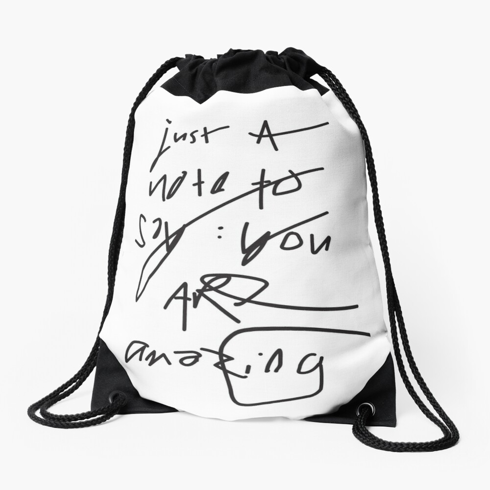 just a note to say: you are amazing Drawstring Bag