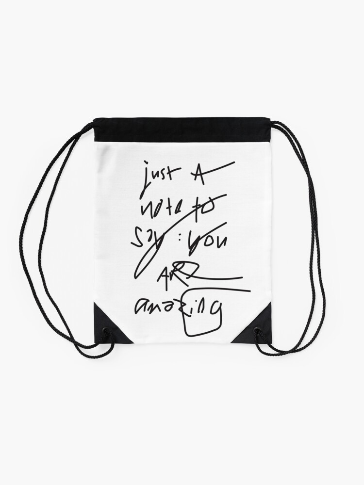 Alternate view of just a note to say: you are amazing Drawstring Bag