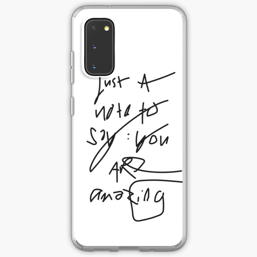 just a note to say: you are amazing Case & Skin for Samsung Galaxy